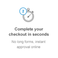 Complete your checkout in seconds: No long forms, instant approval online